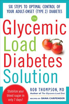 Glycemic Load Diabetes Solution By Thompson, Rob/ Carpender, Dana